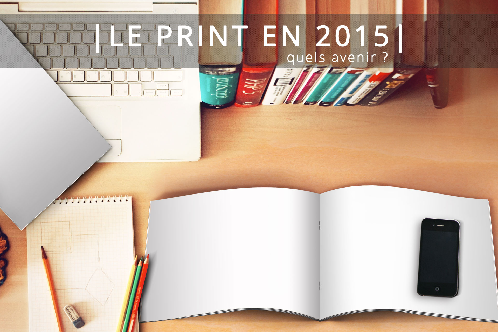Le print en 2015 : quel avenir ?